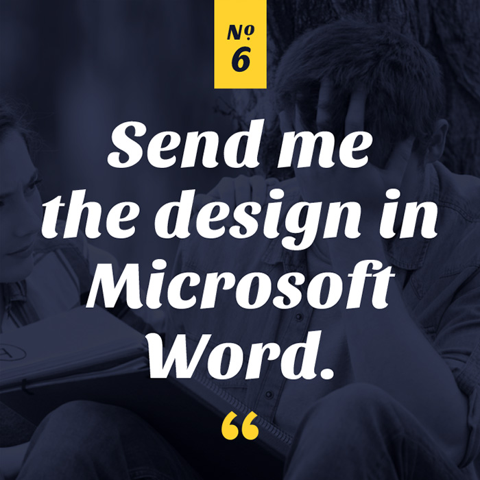 Send me the design in Microsoft Word.